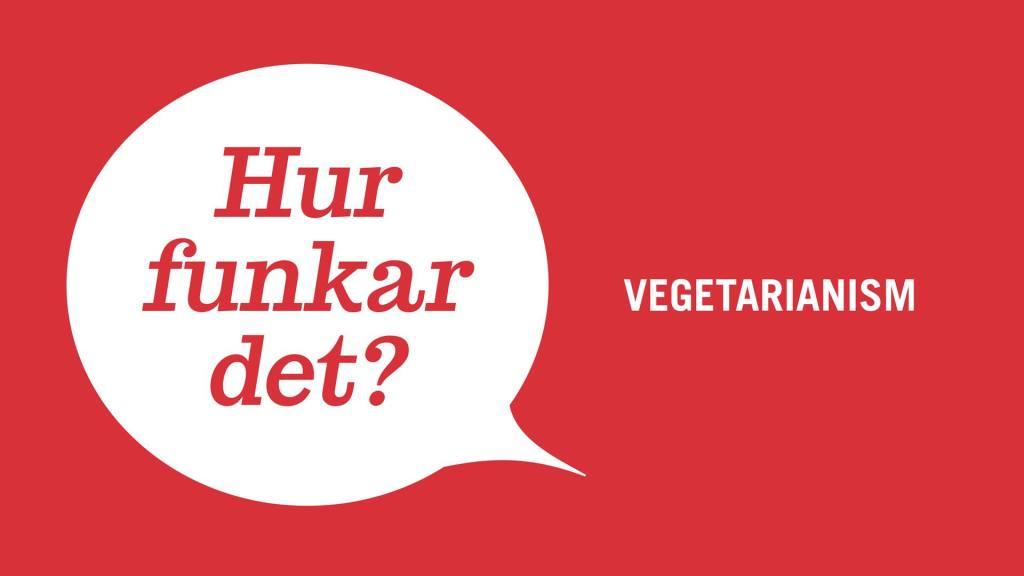 Hur funkar det? Vegetarianism